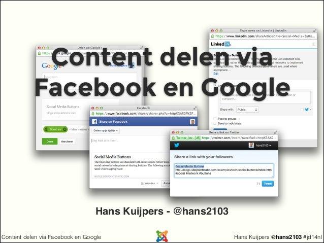Hans Kuijpers @hans2103 #jd14nlContent delen via Facebook en Google Content delen via Facebook en Google Hans Kuijpers - @...
