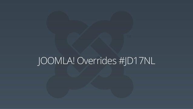 JOOMLA! Overrides #JD17NL
