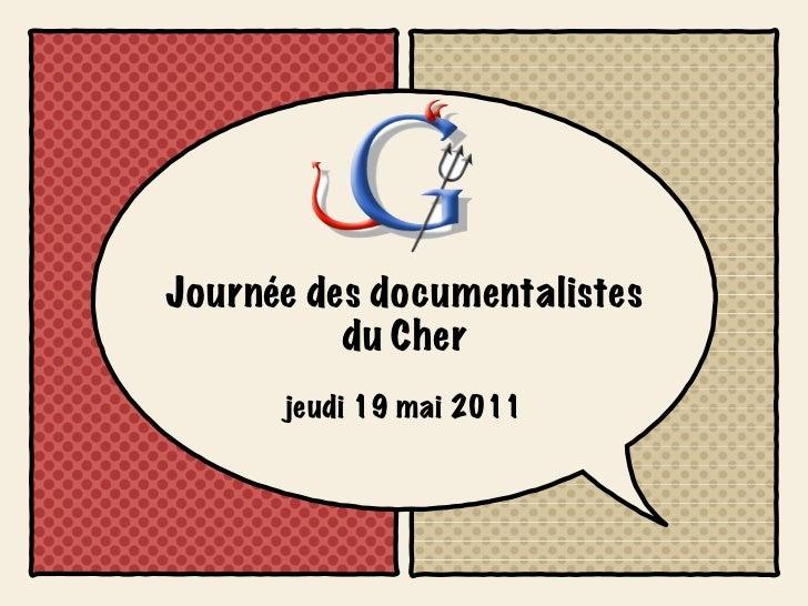 Journée des documentalistes          du Cher      jeudi 19 mai 2011
