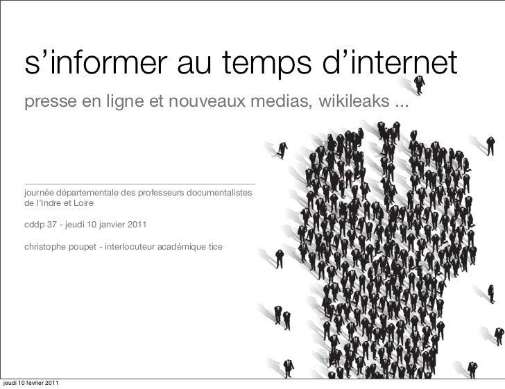 s'informer au temps d'internet       presse en ligne et nouveaux medias, wikileaks ...       journée départementale des pr...