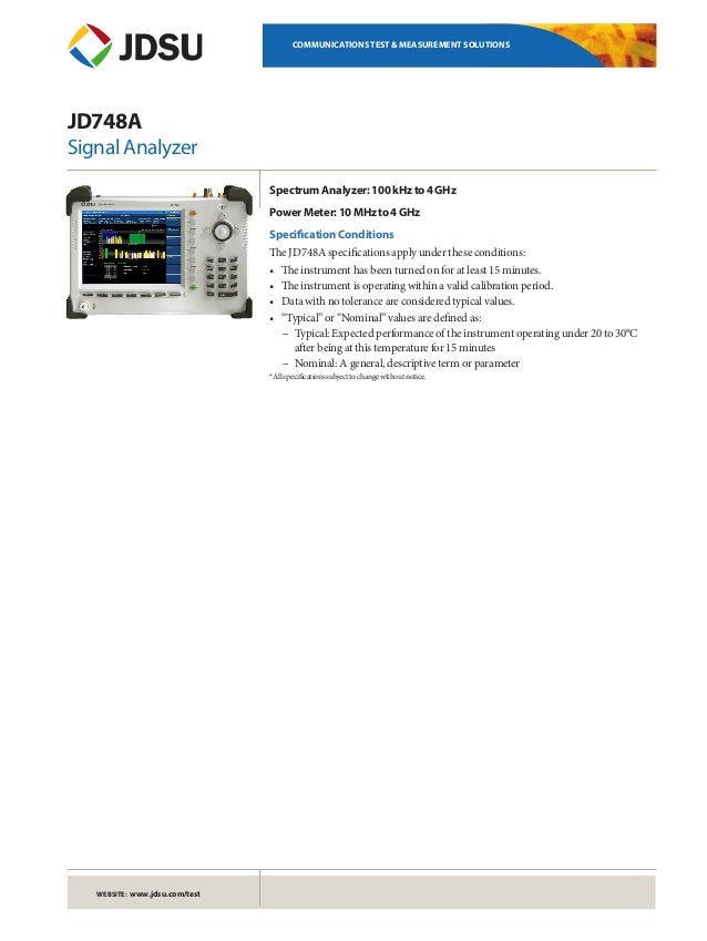 WEBSITE: www.jdsu.com/test COMMUNICATIONS TEST & MEASUREMENT SOLUTIONS JD748A Signal Analyzer SpectrumAnalyzer:100kHzto4GH...