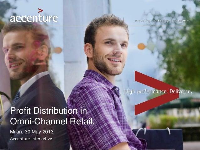 Profit Distribution inOmni-Channel Retail.Milan, 30 May 2013