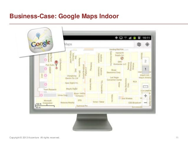 Copyright © 2013 Accenture All rights reserved. 11Business-Case: Google Maps Indoor