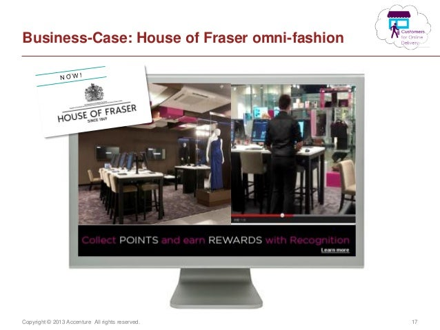 Copyright © 2013 Accenture All rights reserved. 17Business-Case: House of Fraser omni-fashion