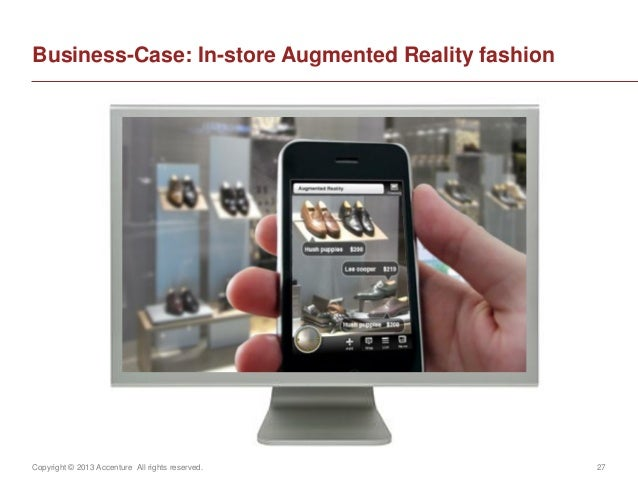 Copyright © 2013 Accenture All rights reserved. 27Business-Case: In-store Augmented Reality fashion