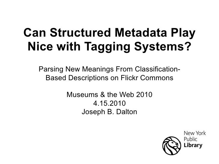 Can Structured Metadata Play Nice with Tagging Systems?   Parsing New Meanings From Classification-     Based Descriptions...