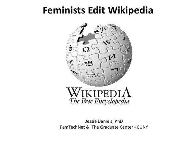 Feminists Edit Wikipedia  Jessie Daniels, PhD FemTechNet & The Graduate Center - CUNY