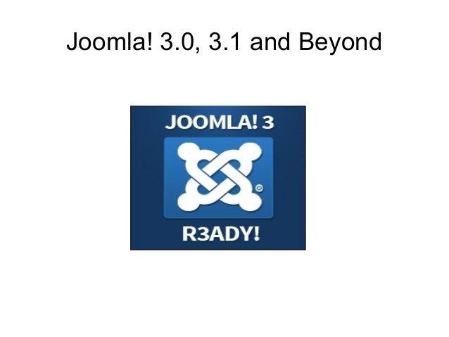 Joomla! 3.0, 3.1 and Beyond