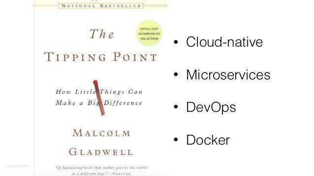 ©2016CouchbaseInc. • Cloud-native • Microservices • DevOps • Docker
