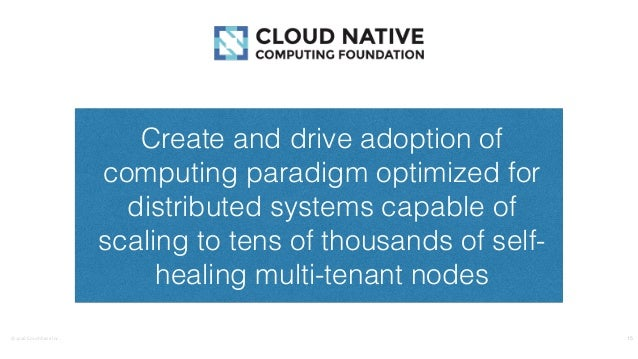 ©2016CouchbaseInc. 15 Create and drive adoption of computing paradigm optimized for distributed systems capable of scali...