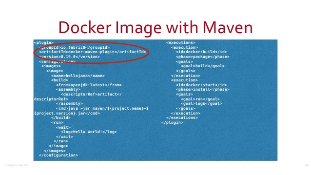 ©2016CouchbaseInc. DockerImagewithMaven 36 <plugin> <groupId>io.fabric8</groupId> <artifactId>docker-maven-plugin</ar...