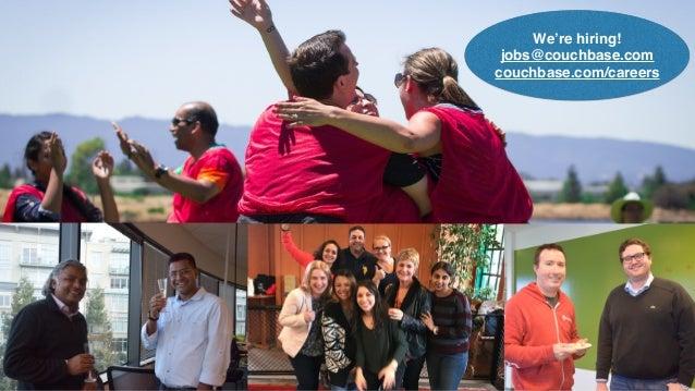 ©2016CouchbaseInc. We're hiring! jobs@couchbase.com couchbase.com/careers