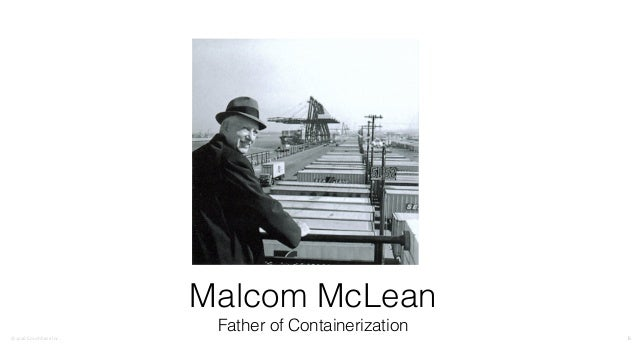 ©2016CouchbaseInc. 6 Malcom McLean Father of Containerization