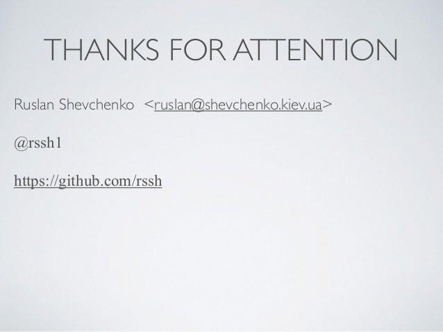 THANKS FOR ATTENTION Ruslan Shevchenko <ruslan@shevchenko.kiev.ua> @rssh1 https://github.com/rssh