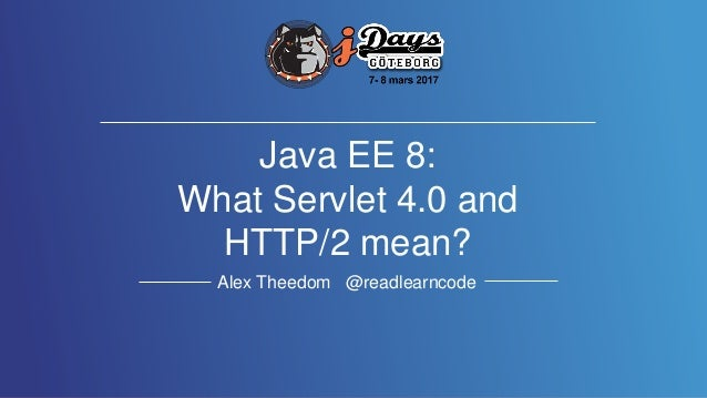 Java EE 8: What Servlet 4 and HTTP2 Mean