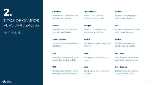 Calendar Muestra un calendario para seleccionar la fecha. Checkboxes Muestra una serie de campos de tipo check. Colour Mue...