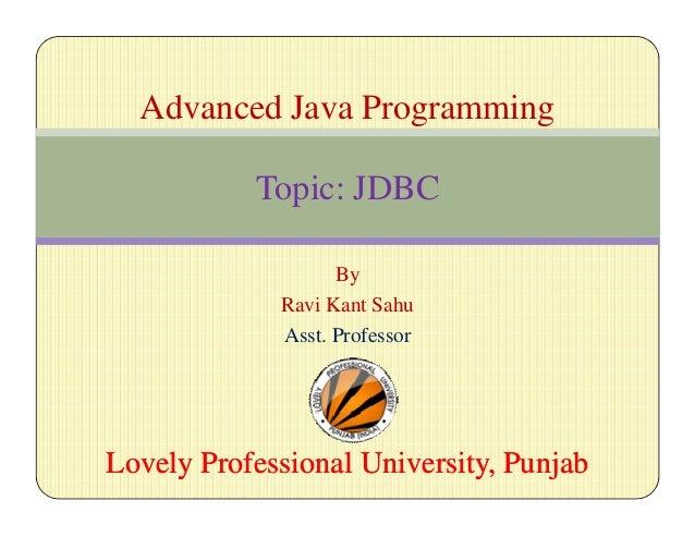 By Ravi Kant Sahu Asst. Professor Lovely Professional University, PunjabLovely Professional University, Punjab Advanced Ja...