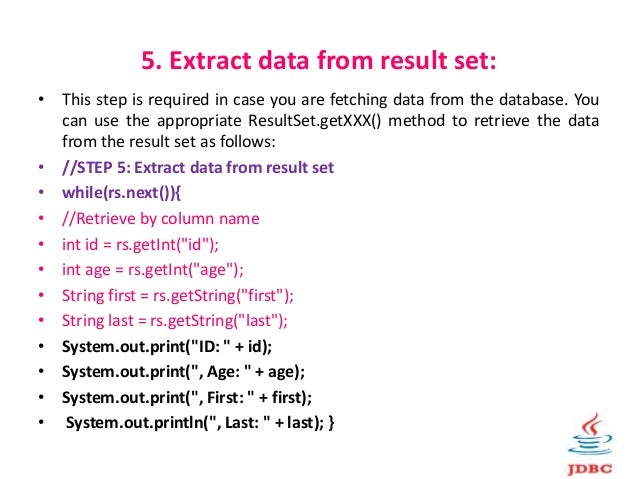 6. Clean up the environment: • You should explicitly close all database resources versus relying on the JVM's garbage coll...