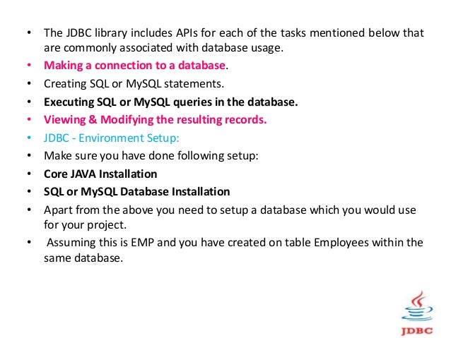 Creating JDBC Application: • There are six steps involved in building a JDBC application: 1. Import the packages: • This r...
