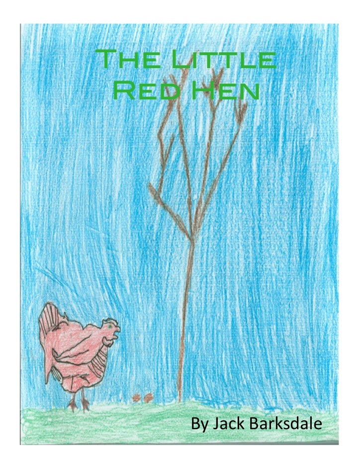 The Little Red Hen!     By Jack Barksdale