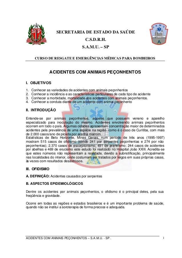ACIDENTES COM ANIMAIS PEÇONHENTOS – S.A.M.U. - SP. 1 SECRETARIA DE ESTADO DA SAÚDE C.S.D.R.H. S.A.M.U. – SP CURSO DE RESGA...