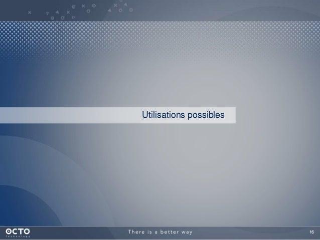 16 Utilisations possibles