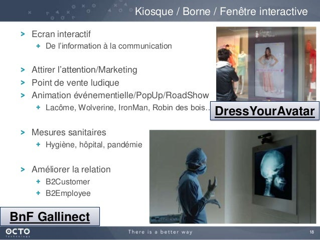 18 Ecran interactif De l'information à la communication Attirer l'attention/Marketing Point de vente ludique Animation évé...