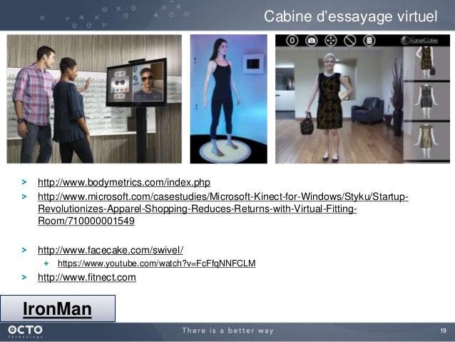 19 http://www.bodymetrics.com/index.php http://www.microsoft.com/casestudies/Microsoft-Kinect-for-Windows/Styku/Startup- R...
