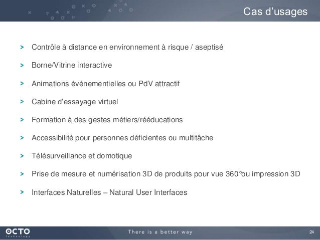 24 Contrôle à distance en environnement à risque / aseptisé Borne/Vitrine interactive Animations événementielles ou PdV at...