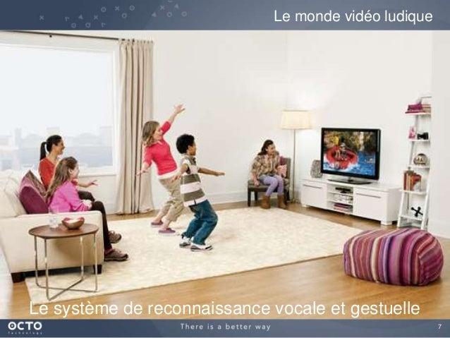 7 Le monde vidéo ludique Le système de reconnaissance vocale et gestuelle