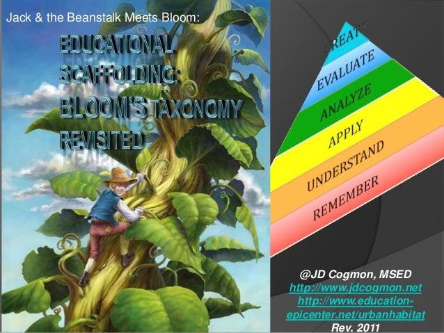 Jack & the Beanstalk Meets Bloom: @JD Cogmon, MSED http://www.jdcogmon.net http://www.education- epicenter.net/urbanhabita...