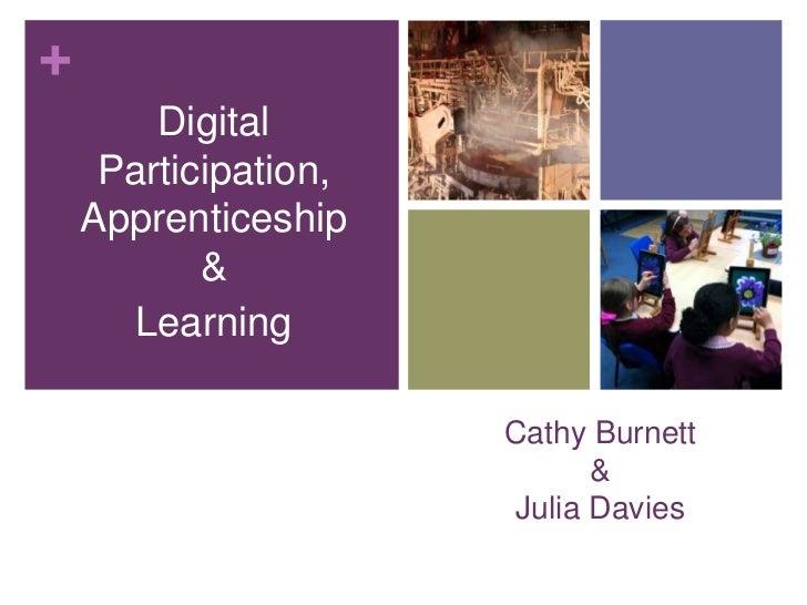 +        Digital     Participation,    Apprenticeship           &      Learning                      Cathy Burnett        ...