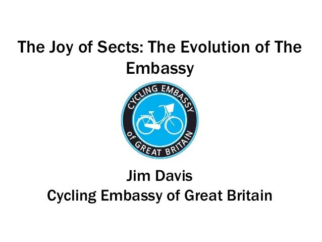 The Joy of Sects: The Evolution of The              Embassy             Jim Davis   Cycling Embassy of Great Britain