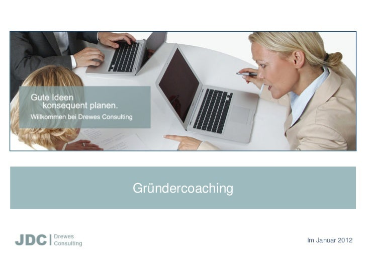 Gründercoaching                  Im Januar 2012