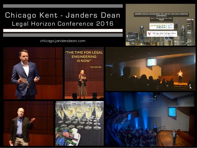 Chicago Kent - Janders Dean Legal Horizon Conference 2016 chicago.jandersdean.com