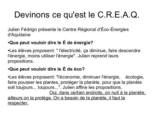 Devinons ce qu'est le C.R.E.A.Q. Julien Fédrigo présente le Centre Régional d'Éco-Énergies d'Aquitaine ●Que peut vouloir d...
