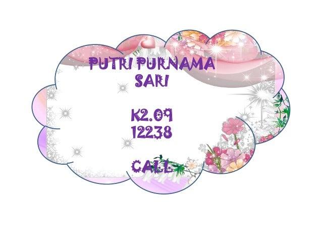 PUTRI PURNAMASARIK2.0912238CALL