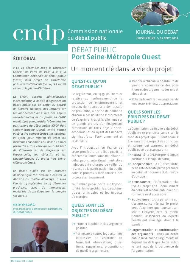 DÉBAT PUBLIC  éditorial Port Seine-Métropole Ouest  Un moment clé dans la vie du projet  « Le 23 décembre 2013, le Directe...