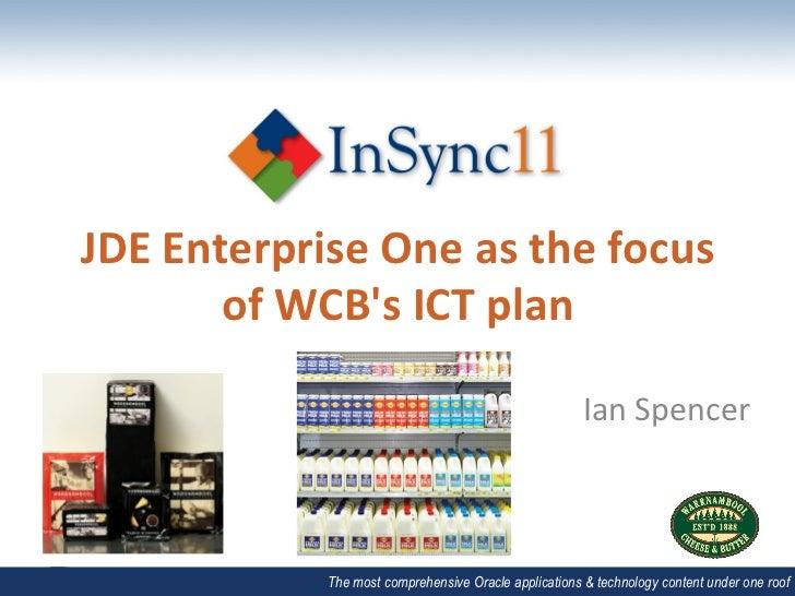 JDE Enterprise One as the focus           of WCBs ICT plan                                          ...