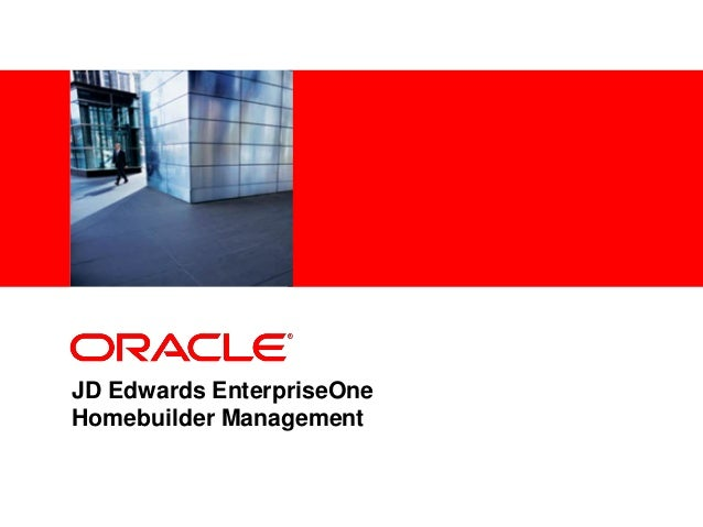 <Insert Picture Here> JD Edwards EnterpriseOne Homebuilder Management