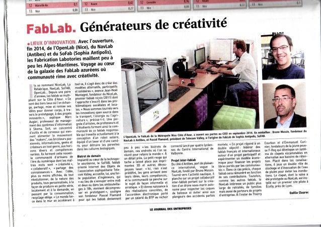 FabLab. Générateursd e créativité • LliUX D'INNOVATION Avec l'ouverture, fin 2014, de l'OpenLab (Nice), du NavLab (Antibes...