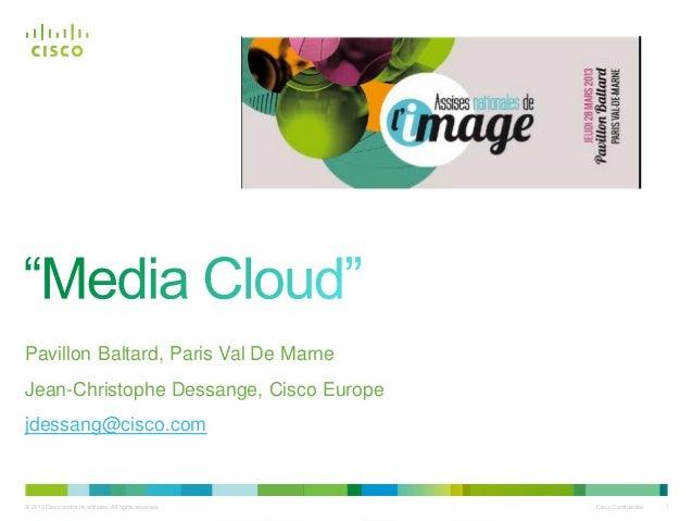 Pavillon Baltard, Paris Val De MarneJean-Christophe Dessange, Cisco Europejdessang@cisco.com© 2010 Cisco and/or its affili...