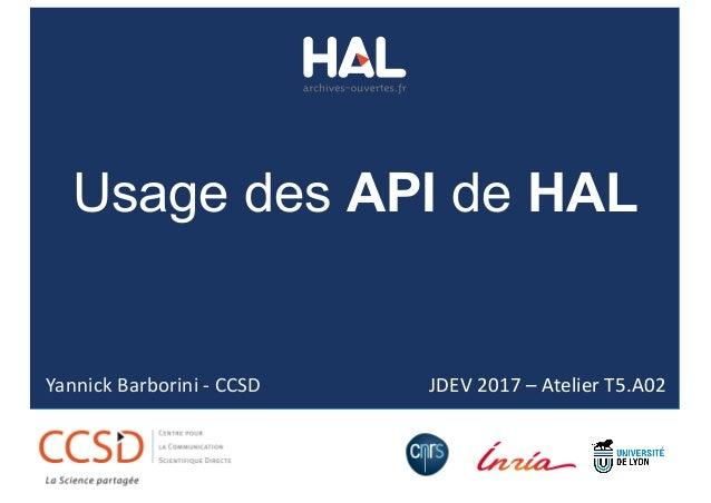JDEV2017– AtelierT5.A02 Usage des API de HAL YannickBarborini- CCSD