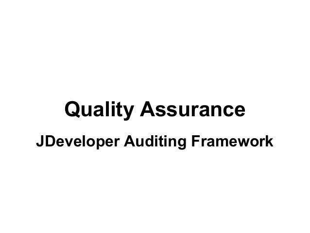 Quality Assurance JDeveloper Auditing Framework