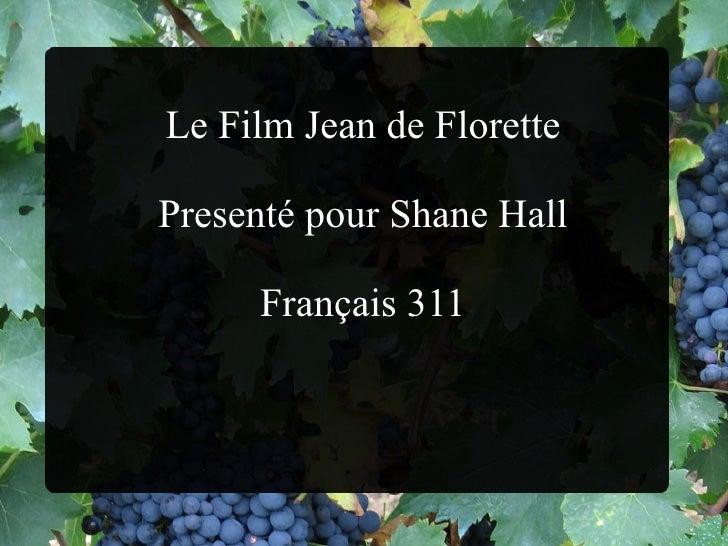 Le Film Jean de Florette Present é  pour Shane Hall Fran ç ais 311