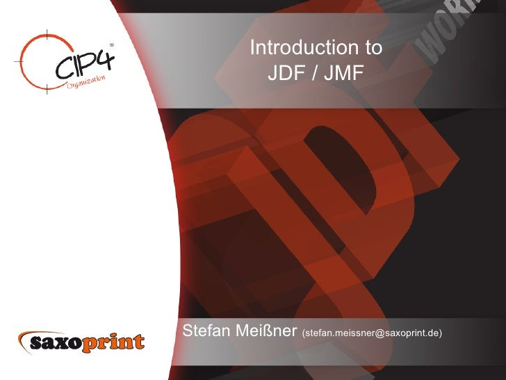Introduction to             JDF / JMFStefan Meißner (stefan.meissner@saxoprint.de)