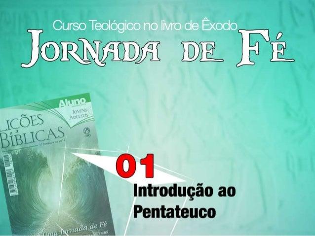 Jornada de Fé 01 - Introdução ao Pentateuco