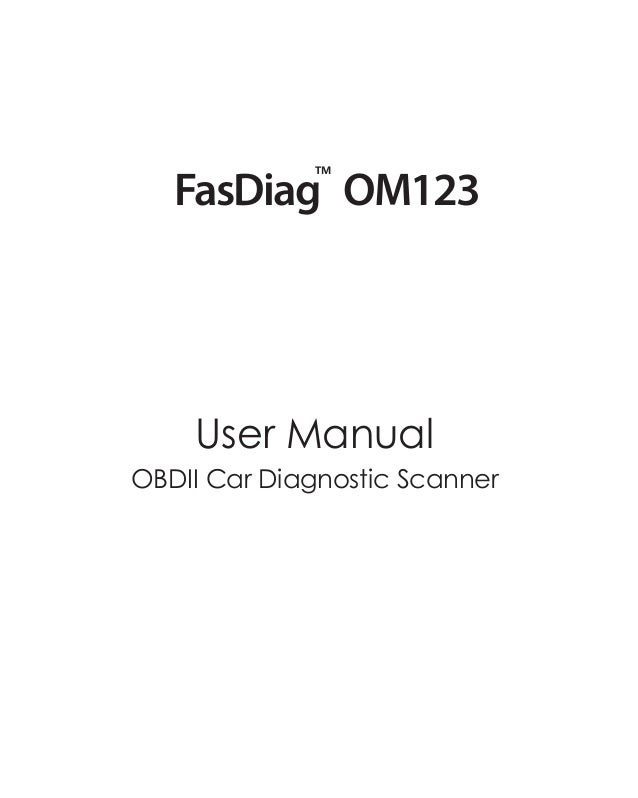 FasDiag OM123 TM User Manual OBDII Car Diagnostic Scanner