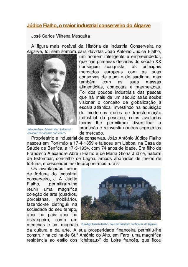 Júdice Fialho, o maior industrial conserveiro do AlgarveJosé Carlos Vilhena MesquitaA figura mais notável da História da I...