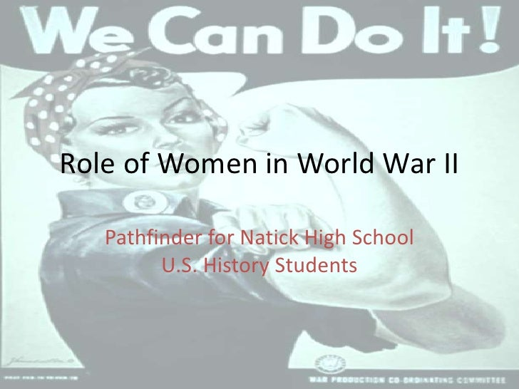 Role of Women in World War II<br />Pathfinder for Natick High SchoolU.S. History Students<br />